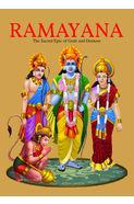 Ramayana: The Sacred Epic Of Gods And Demons