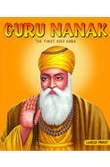 Large Print Guru Nanak- The First Sikh Guru