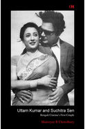 Uttam Kumar And Suchitra Sen Bengali Cinema's First Couple