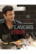 An Indian Chefs Culinary Journey Flavors First