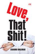 Love, That Shit!