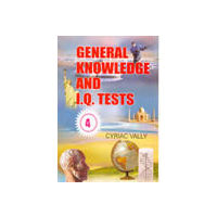 General Knowledge and I. Q. Tests Vol 4