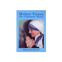 Mother Teresa: The Glorious Years