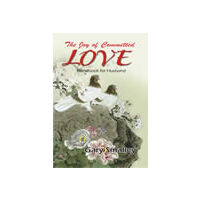 Joy of Committed Love: A Handbook for Husbands