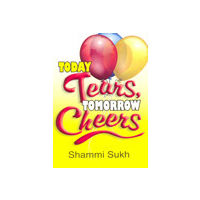 Today Tears Tomorrow Cheers