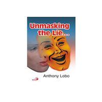 Unmasking the Lie