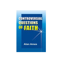 Controversial Questions of Faith