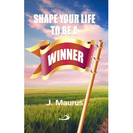 Shape your life to be a winner