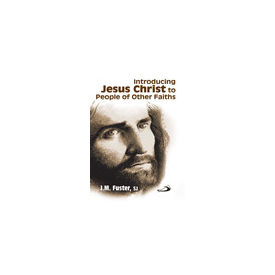 Introducing Jesus Christ to People of Other Faiths