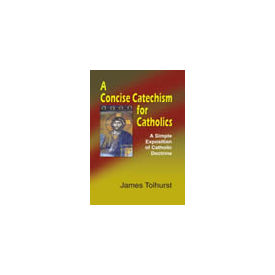 Concise Catechism for Catholics, A