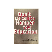Don't Let College Hamper your Education