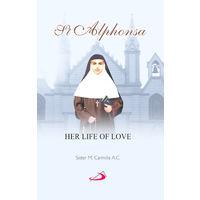 St Alphonsa- Her Life of Love