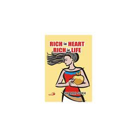Rich in Heart, Rich in Life