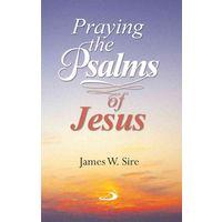 Praying In the Psalms of Jesus