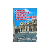 Catholic Answers to Christian Fundamentalists