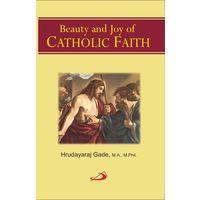 The Beauty And Joy Of Catholic Faith