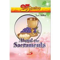 25 Quetsions About The Sacraments