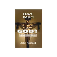 Bad, Mad or God?