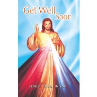 Get Well Soon- Jesus I Trust you