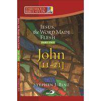 Jesus, Word Made Flesh (jn 11- 21)