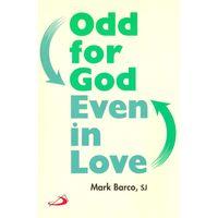 Odd for god even in love