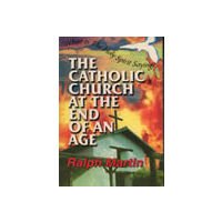 Catholic Church at the End of an Age, The