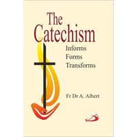 Catechism- Informs- Forms- Transforms