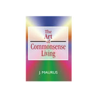 Art of Commonsense Living, The