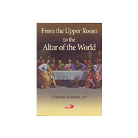 From the Upper Room to the Altar of the World