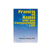 Francis of Assisi and the Consecrated Life