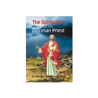 Spirituality of the Diocesan Priest, The