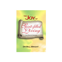 Joy of Spirit- Filled Living, The