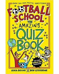 Football School: The Amazing Quiz Book