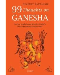 99 Thoughts On Ganesha