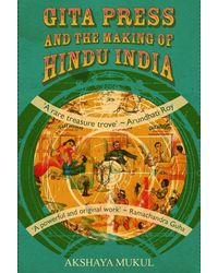 Gita Press And The Making Of Hindu India