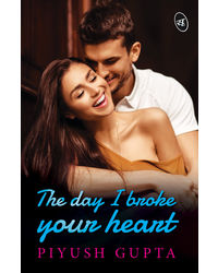The Day I Broke Your Heart