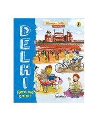 Delhi, Here We Come