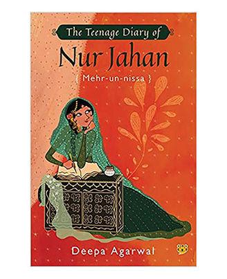 The Teenage Diary Of Nur Jahan{ Mehr- Un- Nissa}