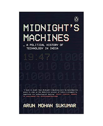 Midnight s Machines: A Political History Of Technology In India
