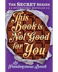 """This Book Is Not Good For You He"""" Secret"""" Series)"""
