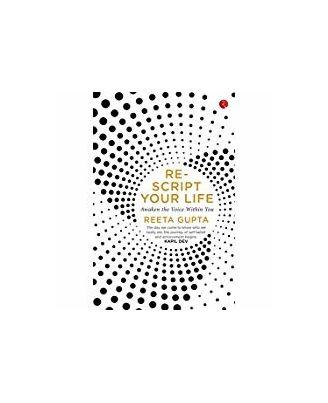 Rescript Your Life: Awaken The Voice Within You