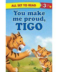 All Set To Read Readers Level 3 You Make Me Pround, Tigo