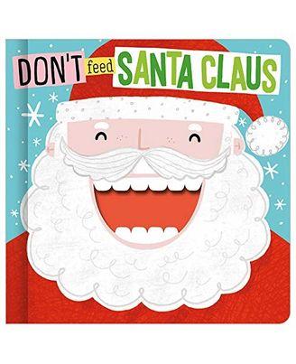 Don T Feed Santa Claus