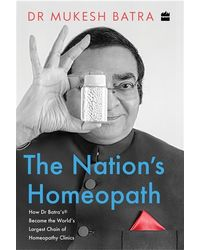 The Nation's Homeopath: How Dr Batra's Became The World's Largest Chain Of Homeopathy Clinics