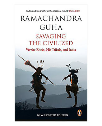 Savaging The Civilized: Verrier Elwin, His Tribals And India