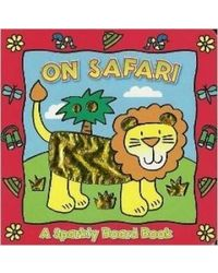 On Safari: A Sparkly Board Book