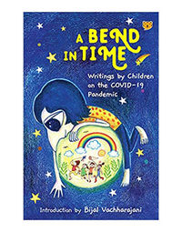 A Bend In Time: Writings By Children