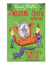 A Wishing- Chair Adventure: The Witch's Lost Cat (Blyton Young Readers)