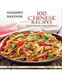 100 Chinese Recipes: Easy Chinese Home Cooking