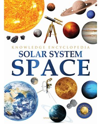 Space- Solar System: Knowledge Encyclopedia For Children